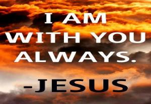 I am with You always