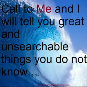 call to me Jer33 3