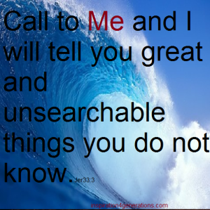 call to me Jer33 3