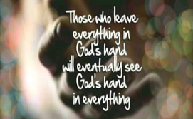 Leaveing everything in god's hands