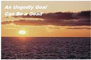 goals 6a An Ungodly goal