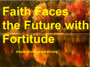 faith faces the future with fortitude