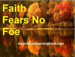 faith fears no foe