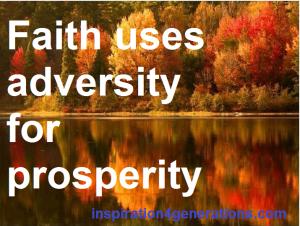 faith uses adversity for prosperity