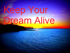 keep your dream alive 1