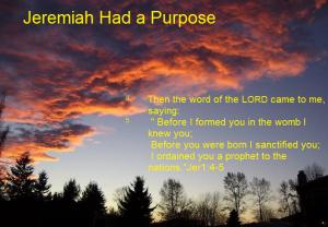 Jeremiah had a purpose
