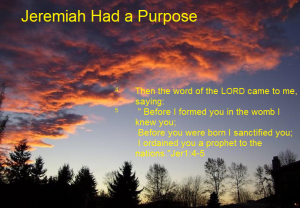 Jeremiah had a purpose