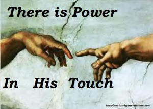 power in his touch