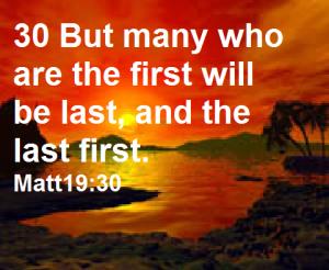 The Last Shall Be the First Matt19v30