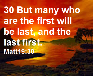 The Last Shall Be the First Matt19v30